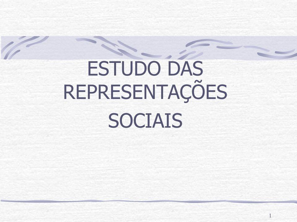 1 ESTUDO DAS REPRESENTAÇÕES SOCIAIS