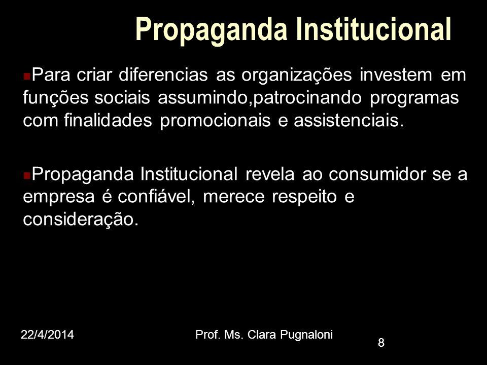 Propaganda Institucional Para criar diferencias as organizações investem em funções sociais assumindo,patrocinando programas com finalidades promocion