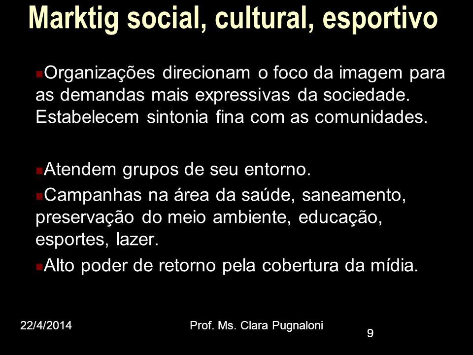 Marktig social, cultural, esportivo Organizações direcionam o foco da imagem para as demandas mais expressivas da sociedade. Estabelecem sintonia fina