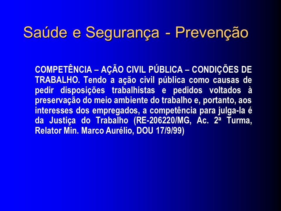 Saúde e Segurança - Prevenção COMPETÊNCIA – AÇÃO CIVIL PÚBLICA – CONDIÇÕES DE TRABALHO.