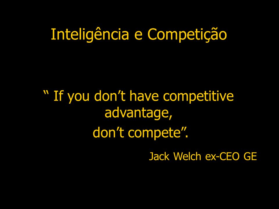 If you dont have competitive advantage, dont compete.