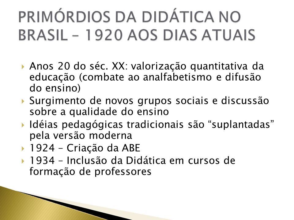 Anos 20 do séc. XX: valorização quantitativa da educação (combate ao analfabetismo e difusão do ensino) Surgimento de novos grupos sociais e discussão