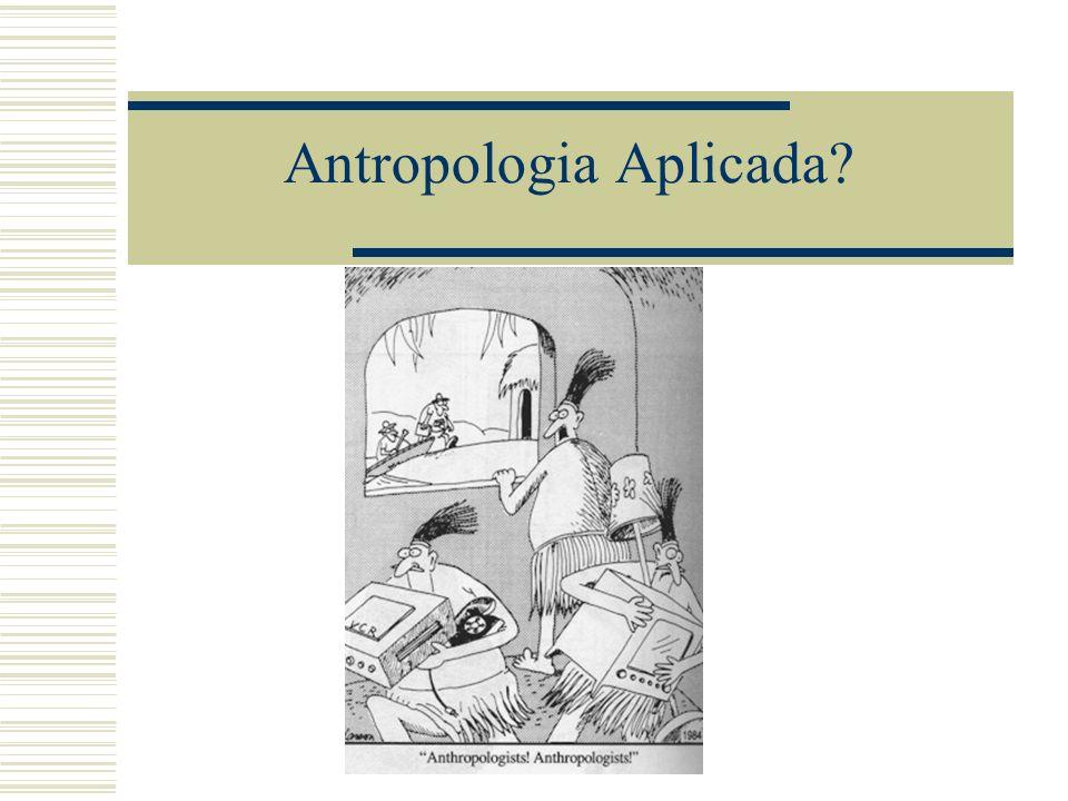 Antropologia Aplicada?