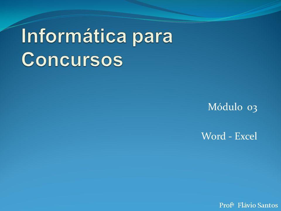 Módulo 03 Word - Excel Profº Flávio Santos