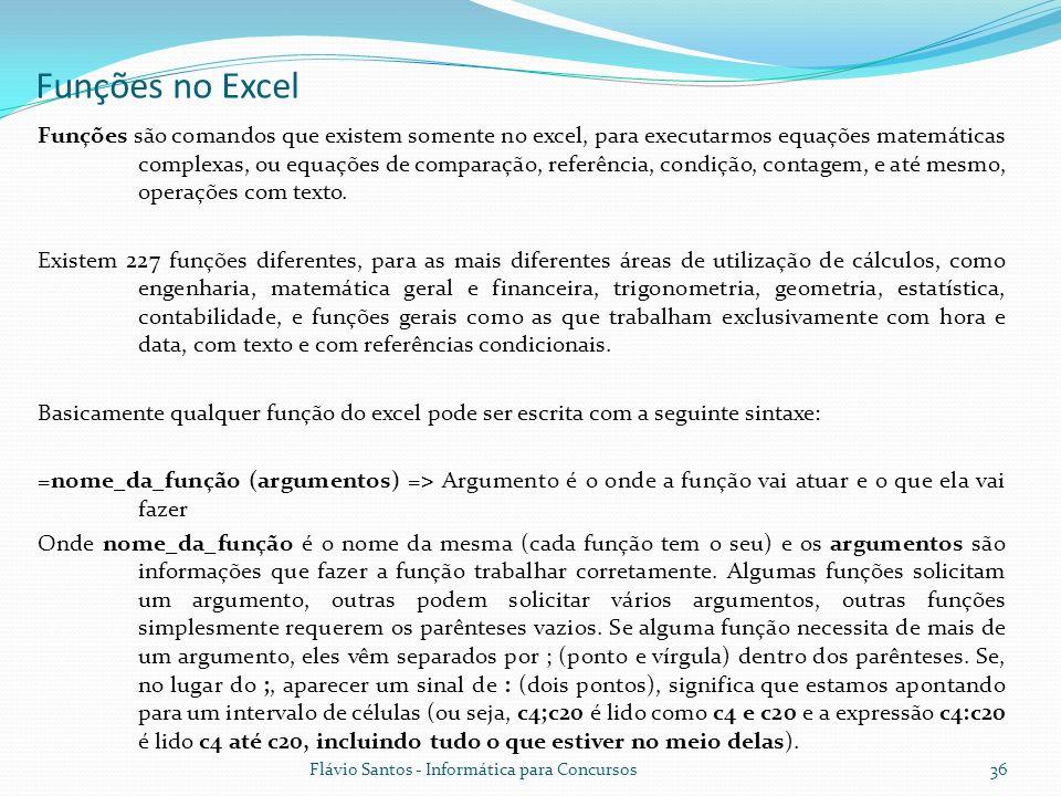 Funções são comandos que existem somente no excel, para executarmos equações matemáticas complexas, ou equações de comparação, referência, condição, c