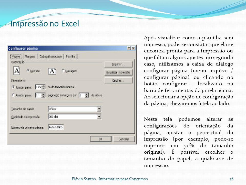 Impressão no Excel Após visualizar como a planilha será impressa, pode-se constatar que ela se encontra pronta para a impressão ou que faltam alguns a