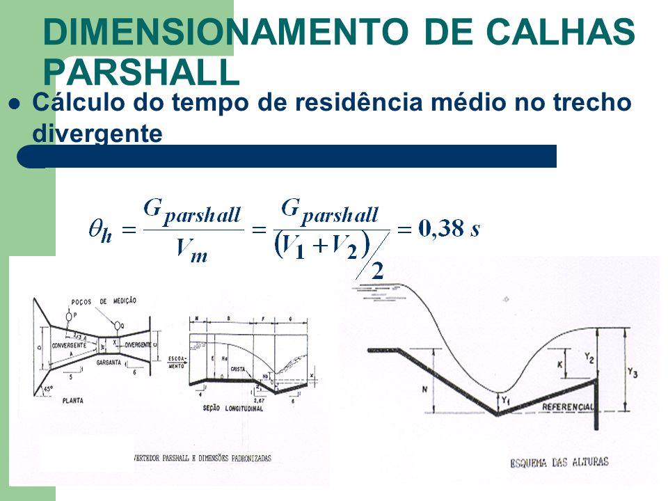 DIMENSIONAMENTO DE CALHAS PARSHALL Cálculo do tempo de residência médio no trecho divergente