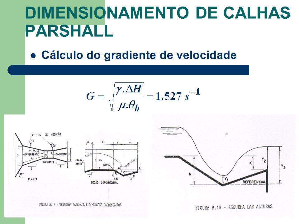 DIMENSIONAMENTO DE CALHAS PARSHALL Cálculo do gradiente de velocidade