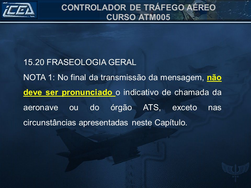CONTROLADOR DE TRÁFEGO AÉREO CURSO ATM005 Solo RIGA, SAS 2631 box 4, IFR para Brasilia, solicita acionar RIGA Ground, SAS 2631, box 3, IFR to Brasília, request start up.