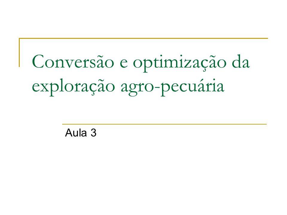 Conversão e optimização da exploração agro-pecuária Aula 3