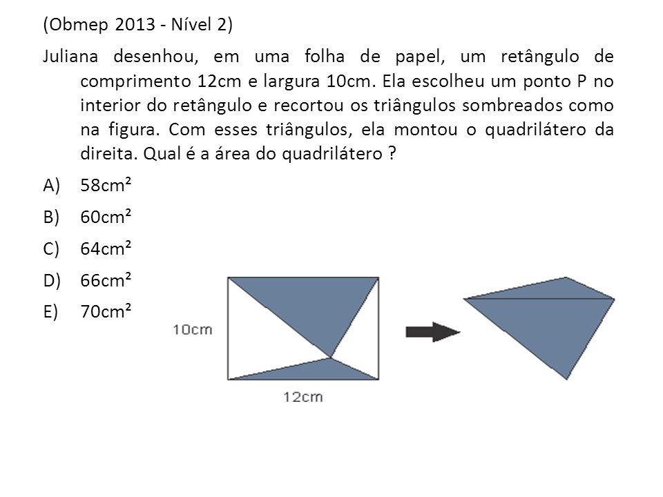 (Obmep 2013 - Nível 2) Juliana desenhou, em uma folha de papel, um retângulo de comprimento 12cm e largura 10cm. Ela escolheu um ponto P no interior d