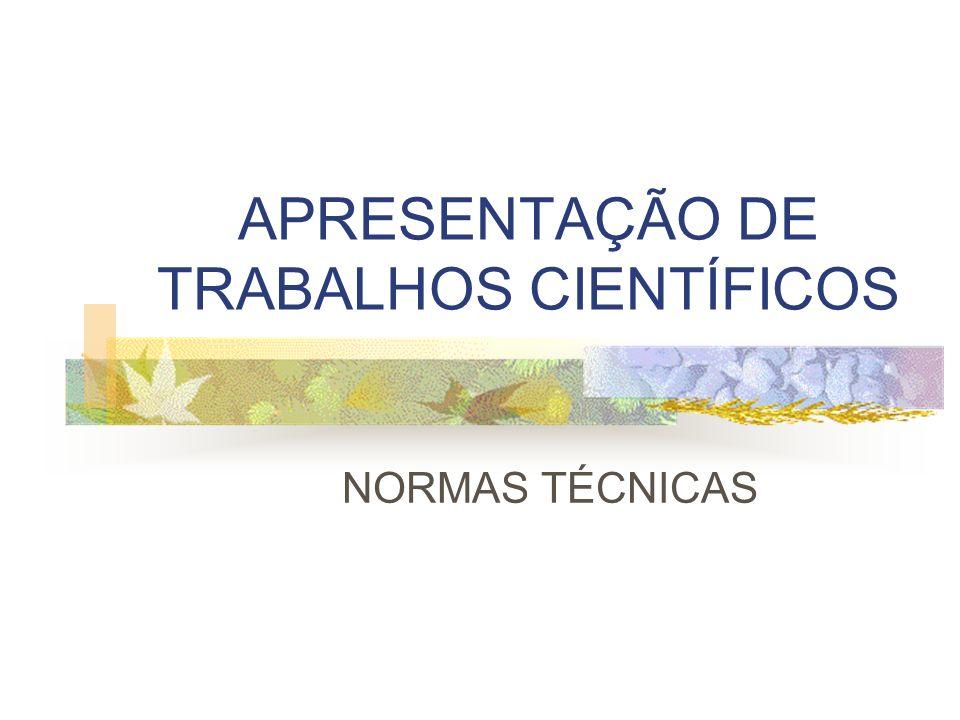 APRESENTAÇÃO DE TRABALHOS CIENTÍFICOS NORMAS TÉCNICAS