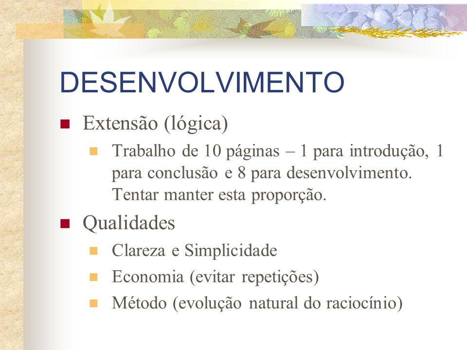 DESENVOLVIMENTO Extensão (lógica) Trabalho de 10 páginas – 1 para introdução, 1 para conclusão e 8 para desenvolvimento. Tentar manter esta proporção.