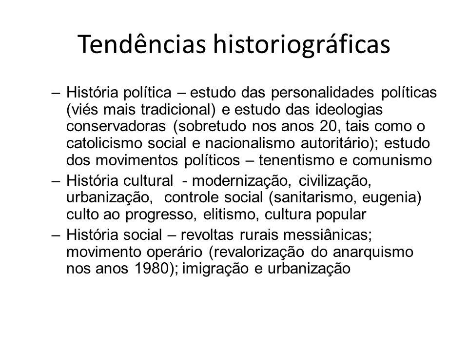 Tendências historiográficas –História política – estudo das personalidades políticas (viés mais tradicional) e estudo das ideologias conservadoras (so