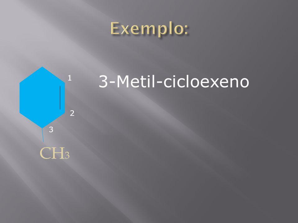CH 3 1 2 3 3-Metil-cicloexeno