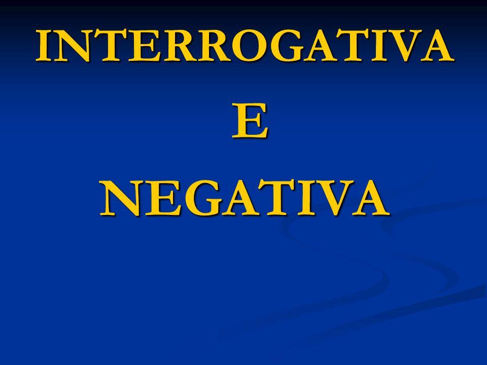 INTERROGATIVA ENEGATIVA