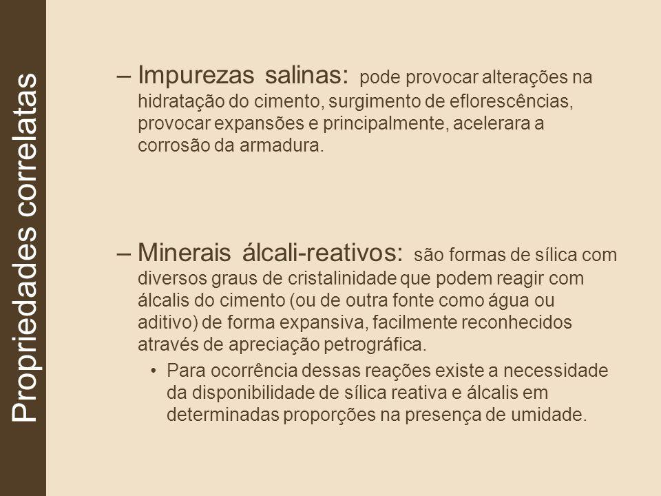 –Impurezas salinas: pode provocar alterações na hidratação do cimento, surgimento de eflorescências, provocar expansões e principalmente, acelerara a