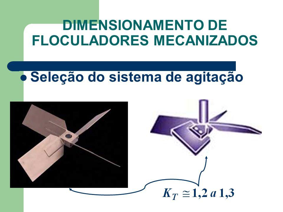 Seleção do sistema de agitação DIMENSIONAMENTO DE FLOCULADORES MECANIZADOS