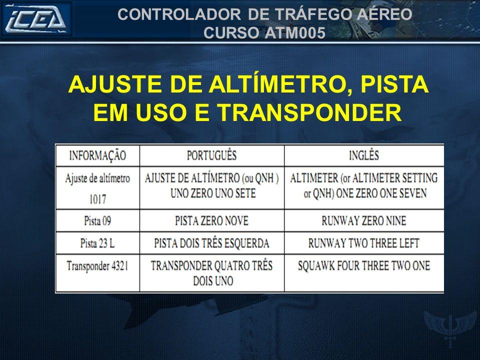 CONTROLADOR DE TRÁFEGO AÉREO CURSO ATM005 AJUSTE DE ALTÍMETRO, PISTA EM USO E TRANSPONDER