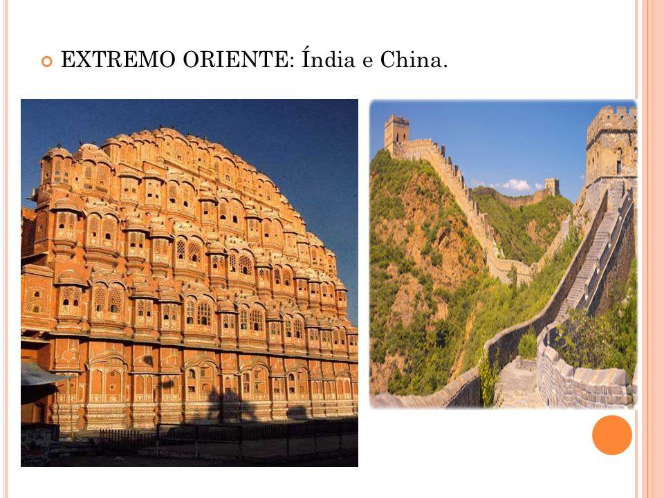 EXTREMO ORIENTE: Índia e China.