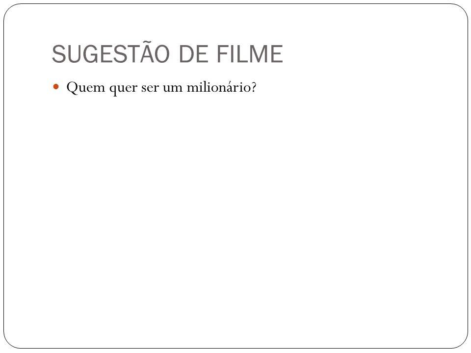 SUGESTÃO DE FILME Quem quer ser um milionário?