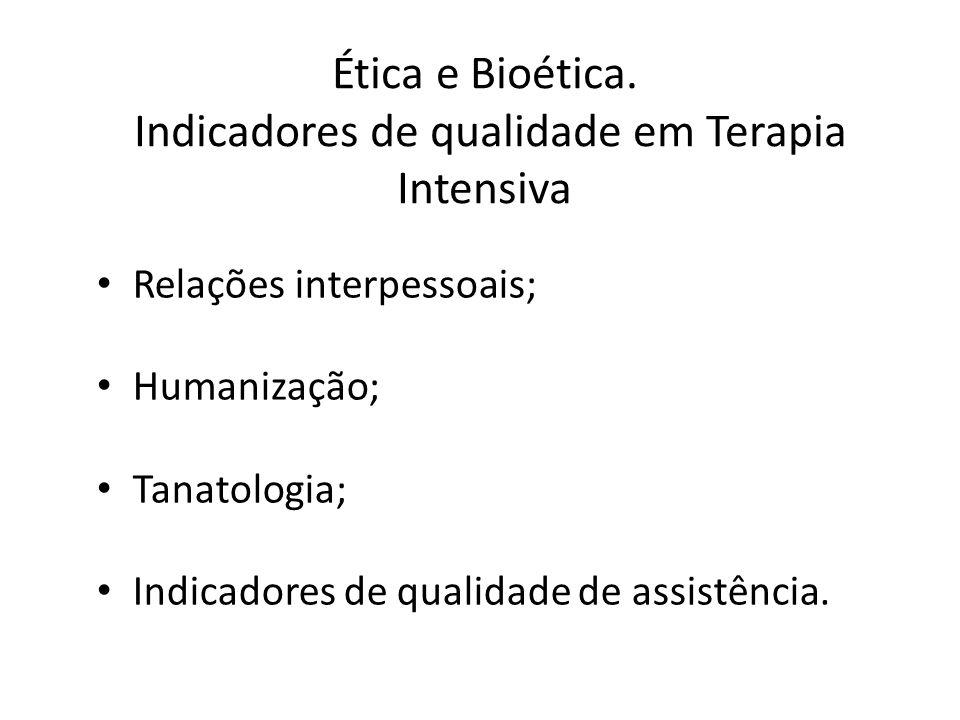 Ética e Bioética em Terapia Intensiva.Segundo Potter....
