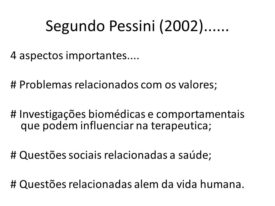 Segundo Pessini (2002)......4 aspectos importantes....