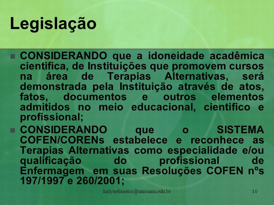 halynelimeira@unisuam.edu.br10 Legislação CONSIDERANDO que a idoneidade acadêmica cientifica, de Instituições que promovem cursos na área de Terapias