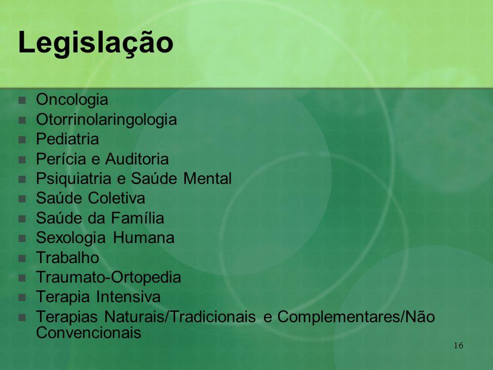 16 Legislação Oncologia Otorrinolaringologia Pediatria Perícia e Auditoria Psiquiatria e Saúde Mental Saúde Coletiva Saúde da Família Sexologia Humana