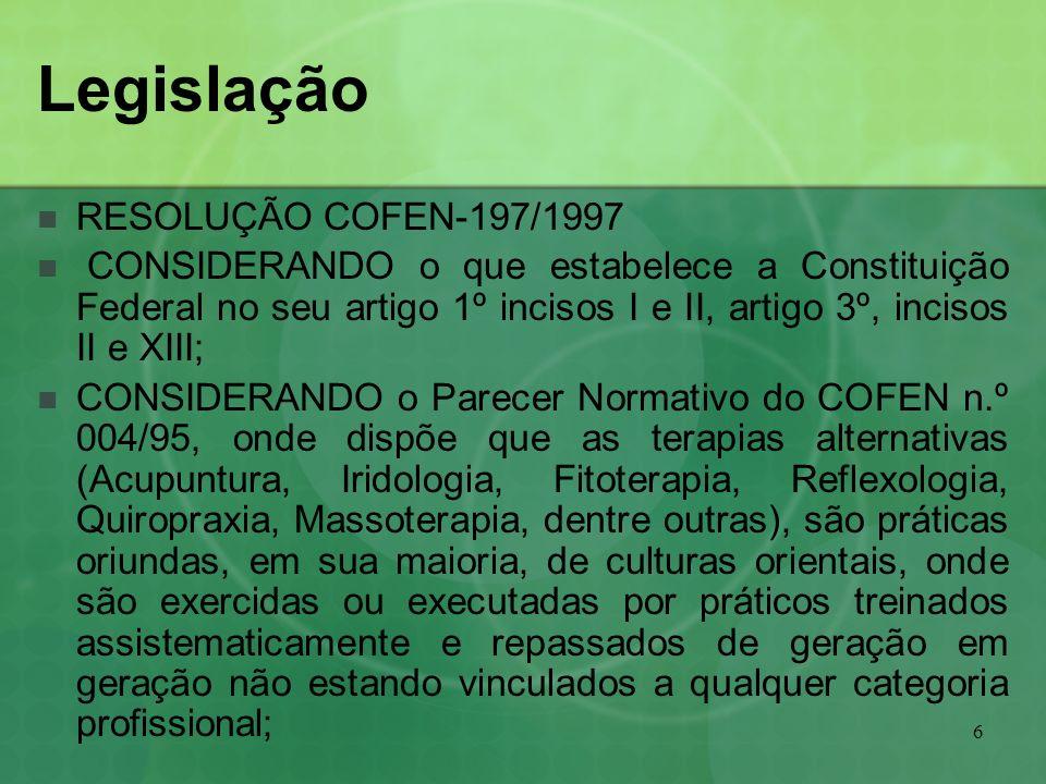 6 Legislação RESOLUÇÃO COFEN-197/1997 CONSIDERANDO o que estabelece a Constituição Federal no seu artigo 1º incisos I e II, artigo 3º, incisos II e XI