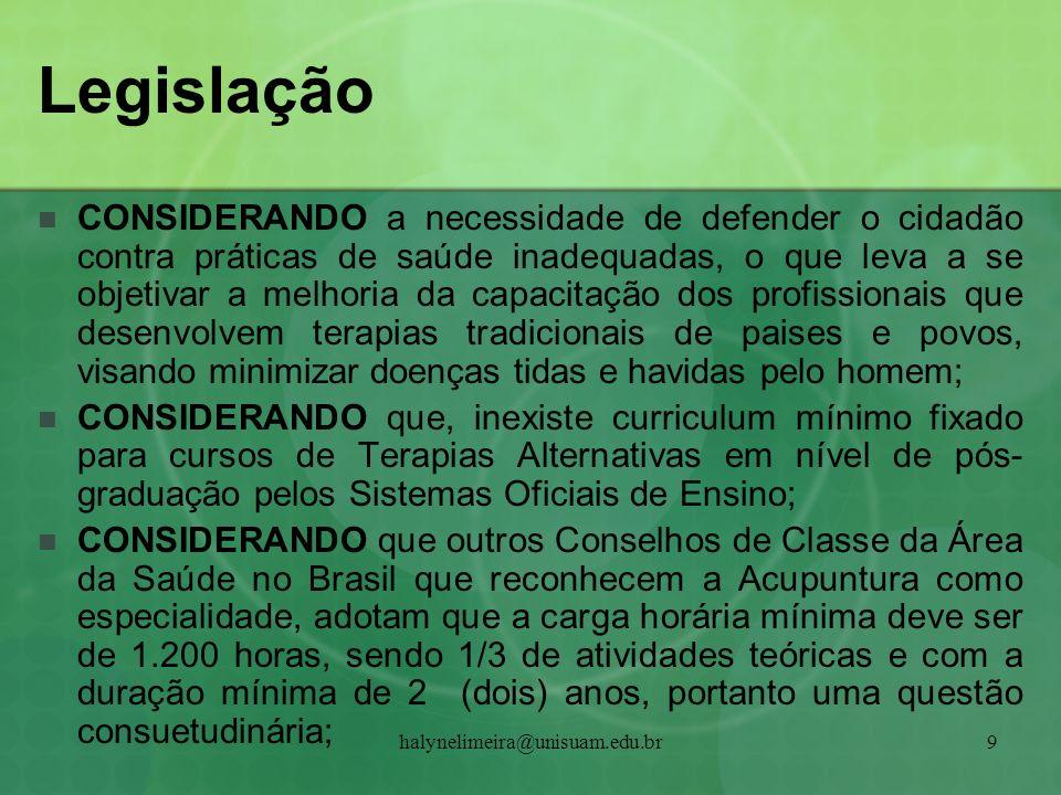 halynelimeira@unisuam.edu.br9 Legislação CONSIDERANDO a necessidade de defender o cidadão contra práticas de saúde inadequadas, o que leva a se objeti