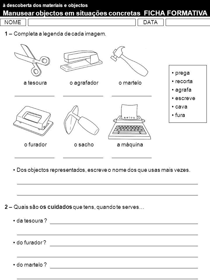 3 – Assinala, com um, os objectos que tens na escola.