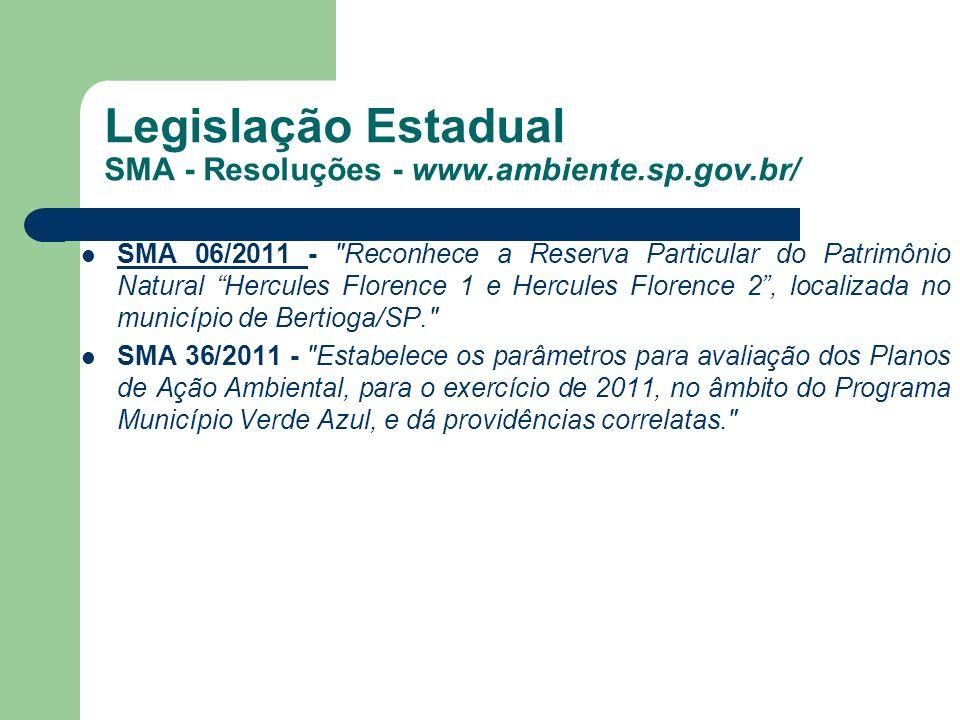 Legislação Estadual SMA - Resoluções - www.ambiente.sp.gov.br/ SMA 06/2011 -
