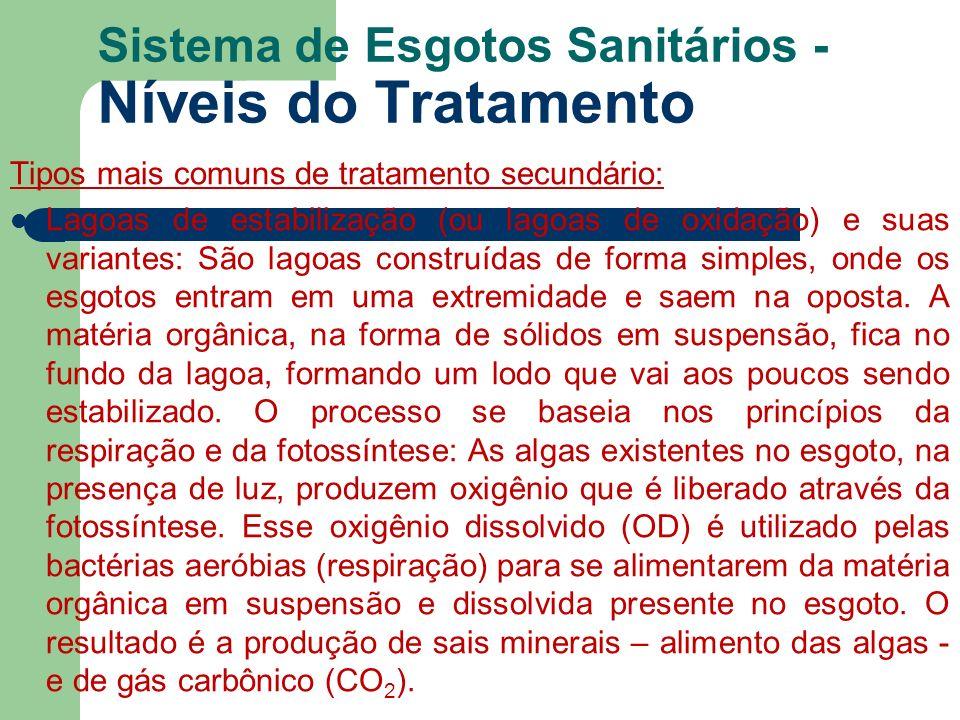 Sistema de Esgotos Sanitários - Níveis do Tratamento Tipos mais comuns de tratamento secundário: Lagoas de estabilização (ou lagoas de oxidação) e sua