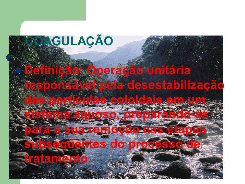 Definição: Operação unitária responsável pela desestabilização das partículas coloidais em um sistema aquoso, preparando-as para a sua remoção nas eta