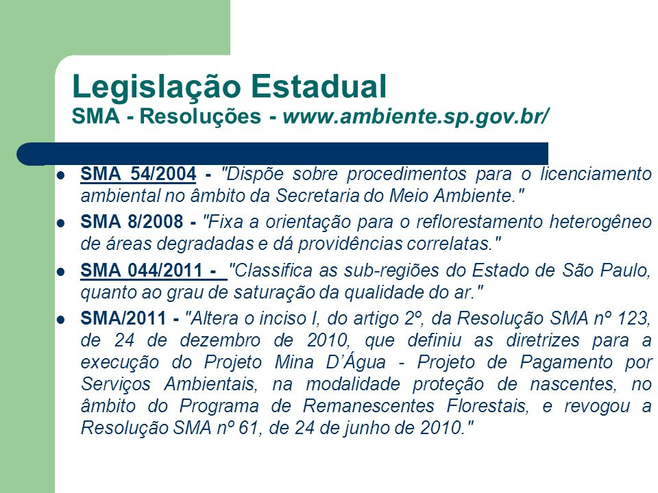 Legislação Estadual SMA - Resoluções - www.ambiente.sp.gov.br/ SMA 54/2004 -