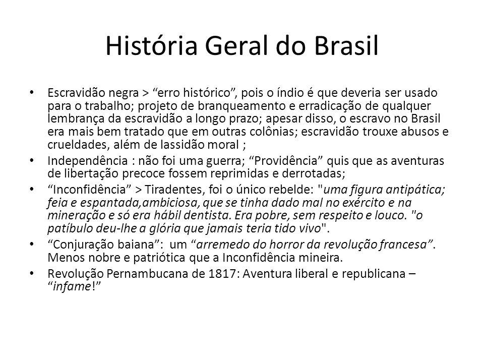 História Geral do Brasil Escravidão negra > erro histórico, pois o índio é que deveria ser usado para o trabalho; projeto de branqueamento e erradicaç