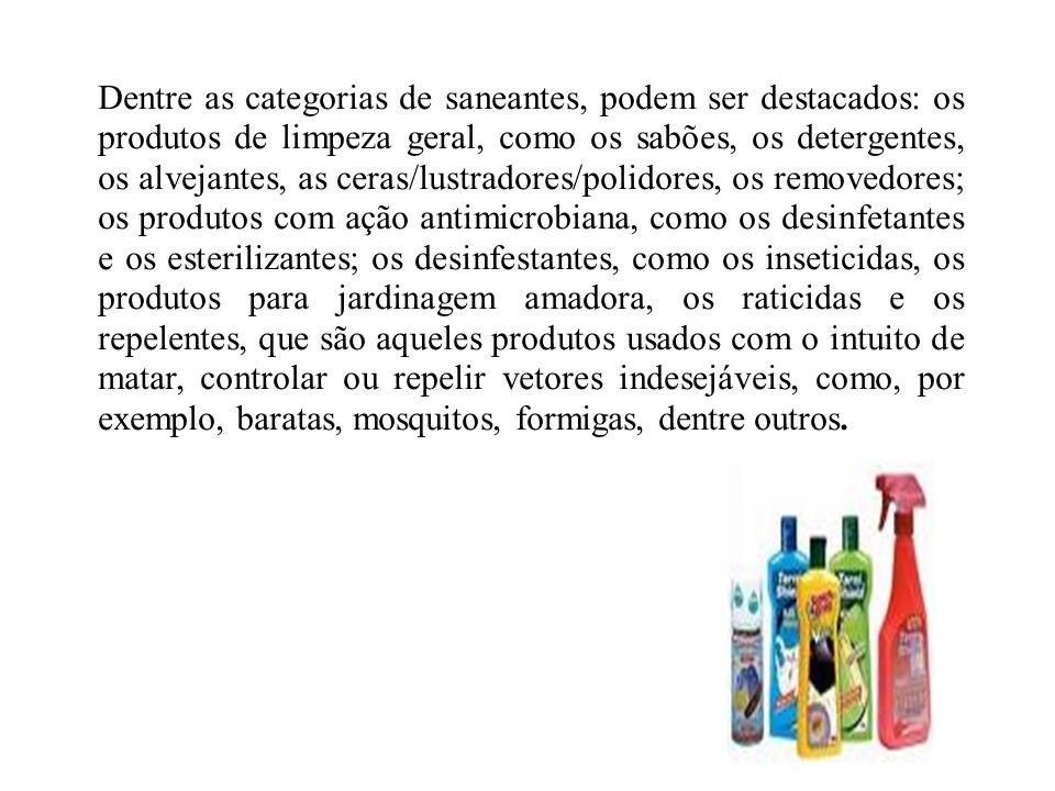 Dentre as categorias de saneantes, podem ser destacados: os produtos de limpeza geral, como os sabões, os detergentes, os alvejantes, as ceras/lustrad