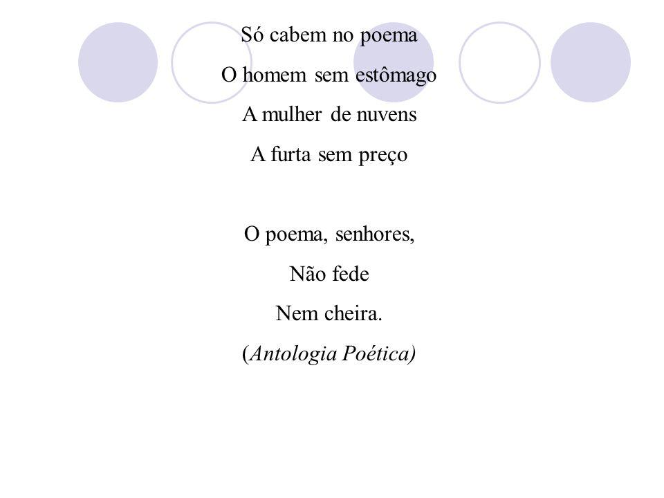 Quanto à disposição ao longo do poema: ALTERNADAS ou CRUZADAS: Incendeia A Coração B Passeia A Canção B