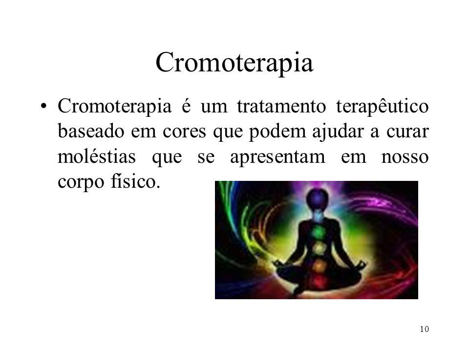 10 Cromoterapia Cromoterapia é um tratamento terapêutico baseado em cores que podem ajudar a curar moléstias que se apresentam em nosso corpo físico.