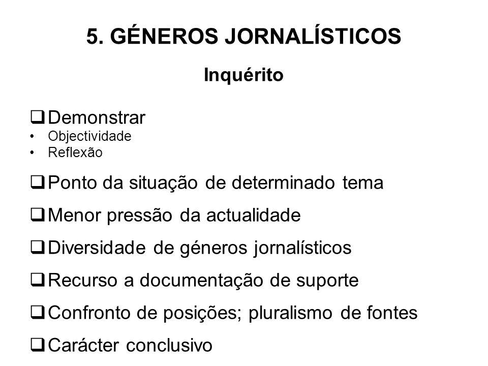 5. GÉNEROS JORNALÍSTICOS Géneros de opinião Editorial Crónica Comentário