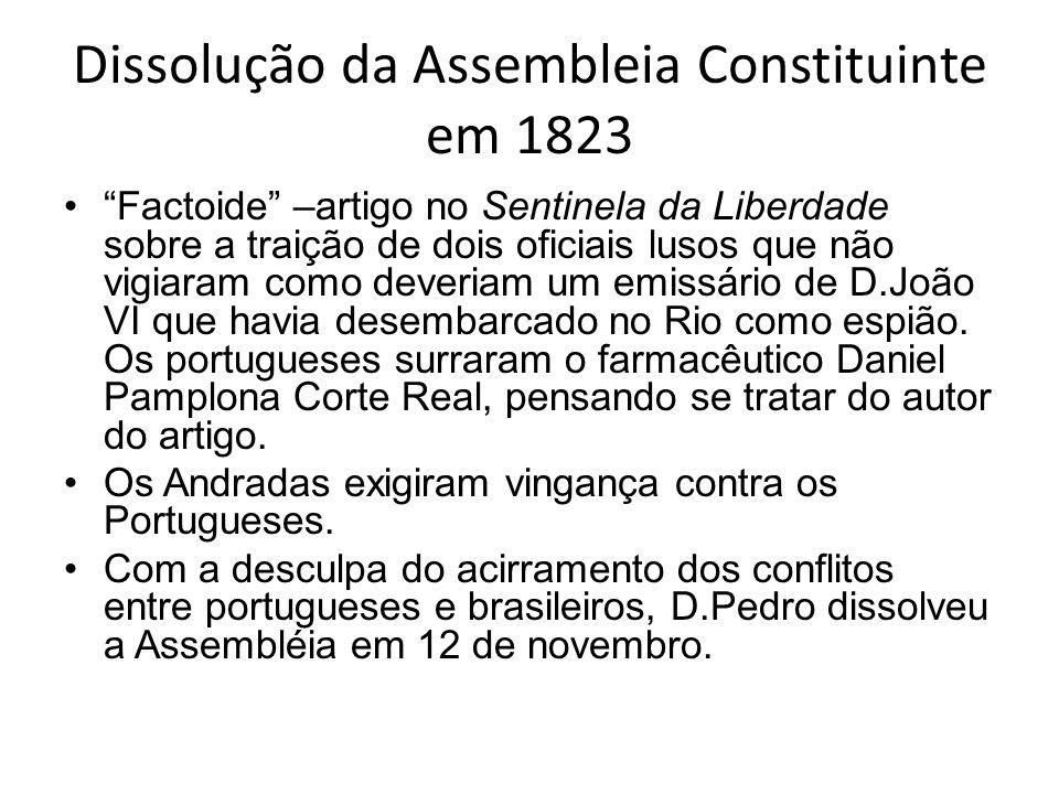 Dissolução da Assembleia Constituinte em 1823 Factoide –artigo no Sentinela da Liberdade sobre a traição de dois oficiais lusos que não vigiaram como