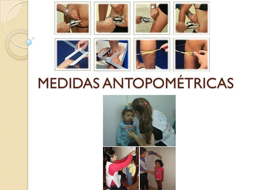 Principais tipos de medidas antropométricas nos serviços de saúde: Peso; Estatura Comprimento (para crianças menores de 2 anos); Altura ou (para crianças maiores de 2 anos e adultos) Perímetro cefálico