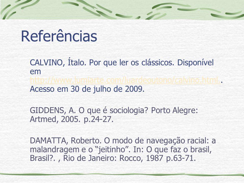 Referências CALVINO, Ítalo.Por que ler os clássicos.