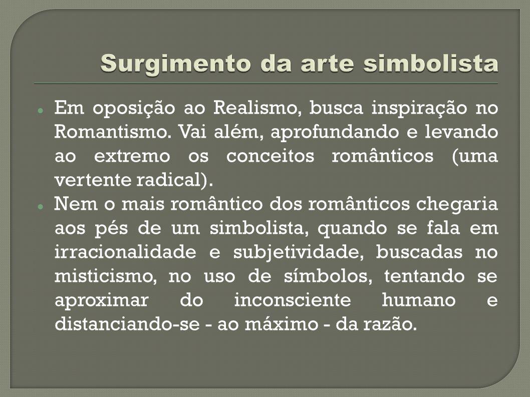 A falta de um padrão estético, fez com que os simbolistas fossem apelidados de decadentistas, de maneira pejorativa.