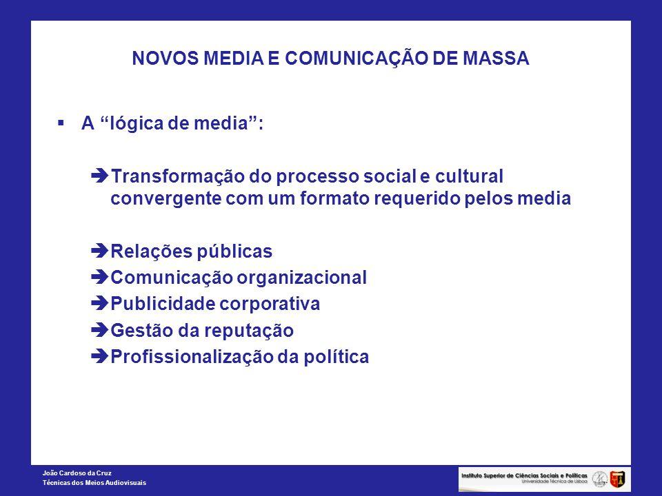 João Cardoso da Cruz Técnicas dos Meios Audiovisuais NOVOS MEDIA E COMUNICAÇÃO DE MASSA Os modelos de relação dos media com audiências Modelo de alocução Modelo de consulta Modelo conversacional