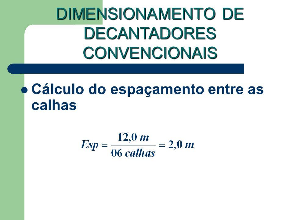 Cálculo do espaçamento entre as calhas DIMENSIONAMENTO DE DECANTADORES CONVENCIONAIS