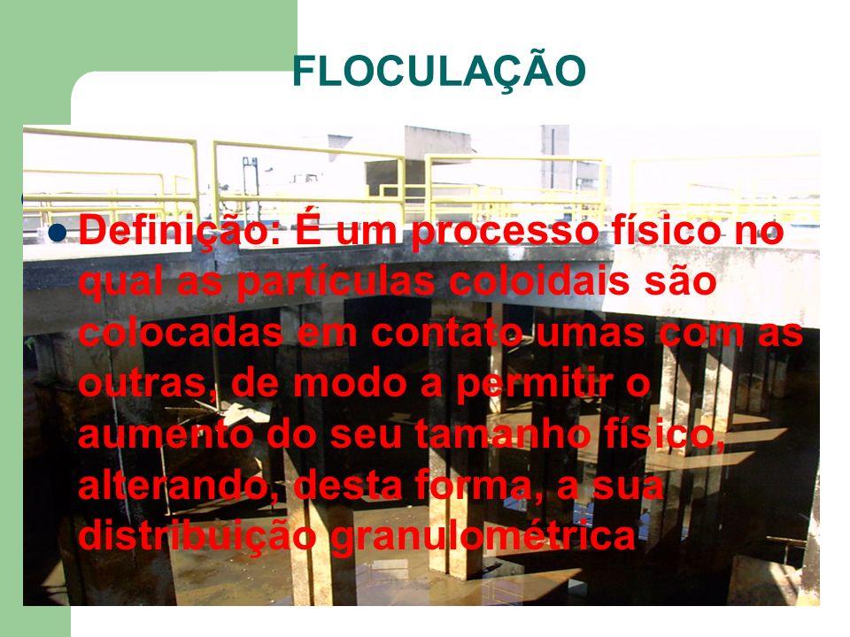 FLOCULAÇÃO Definição: É um processo físico no qual as partículas coloidais são colocadas em contato umas com as outras, de modo a permitir o aumento do seu tamanho físico, alterando, desta forma, a sua distribuição granulométrica