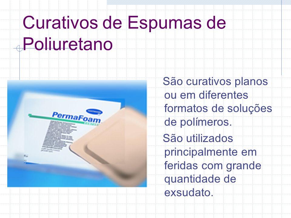 Curativos de Espumas de Poliuretano São curativos planos ou em diferentes formatos de soluções de polímeros. São utilizados principalmente em feridas