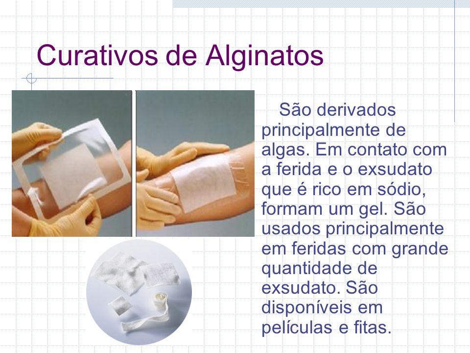 Curativos de Alginatos São derivados principalmente de algas. Em contato com a ferida e o exsudato que é rico em sódio, formam um gel. São usados prin